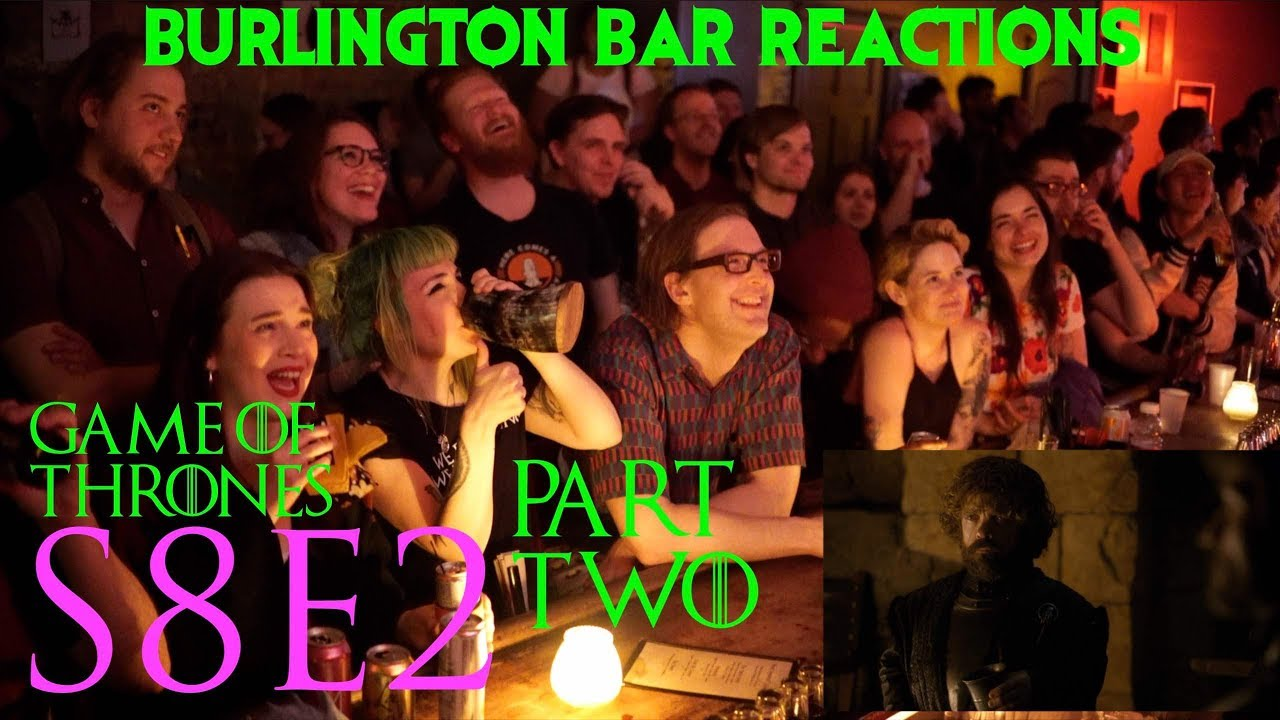 """Download Game Of Thrones // Burlington Bar Reactions // S8E2 """"A Knight of the Seven Kingdoms"""" Part 2!"""