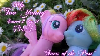 "Video MLP- Too Young | S2 | EP 11 | ""Stars of the Past"" (FINAL EP) download MP3, 3GP, MP4, WEBM, AVI, FLV Oktober 2018"