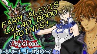 FARM ALEXIS LVL40 8000 POINTS! | YuGiOh Duel Links
