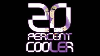 Repeat youtube video Ken Ashcorp - 20 Percent Cooler