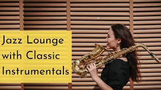 Jazz Lounge with Classic Instrumental- Smooth Jazz Musica to Relax