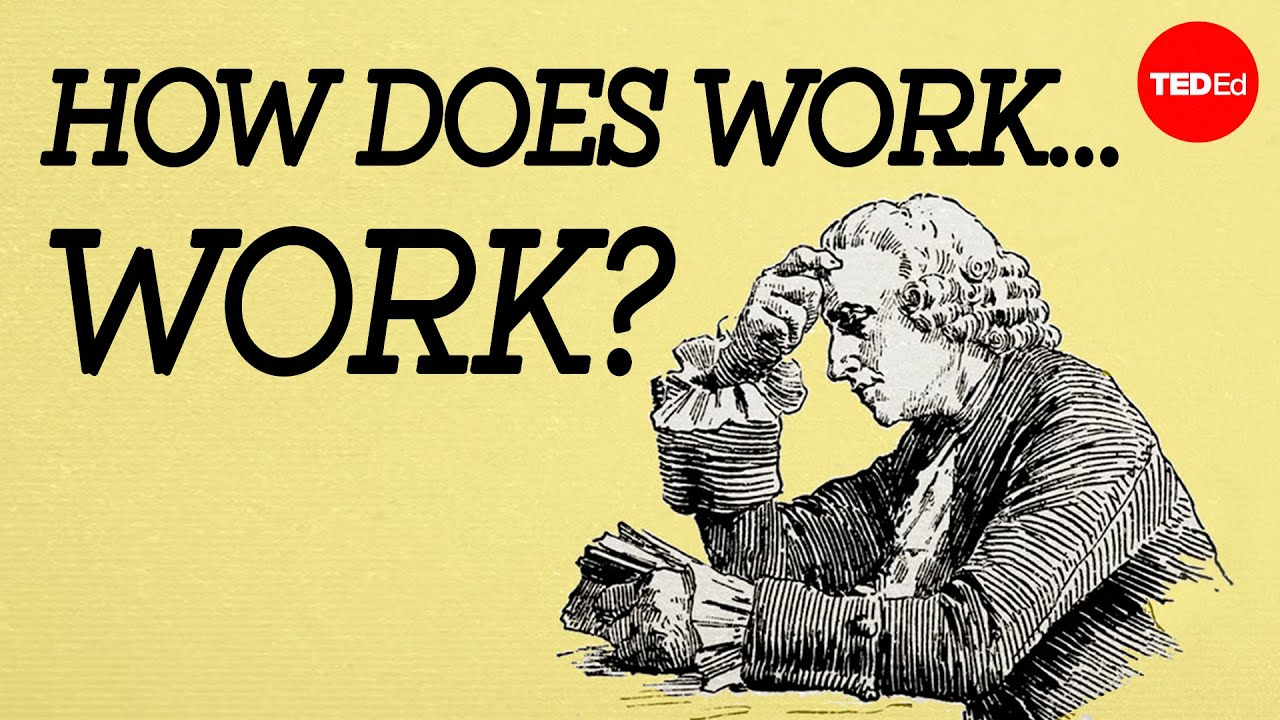 How does work...work? - Ted Ed