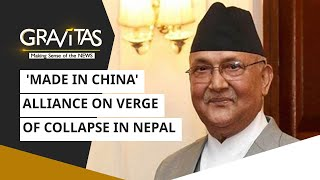 Gravitas: Nepal | 'Made in China' alliance on the verge of a collapse