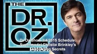 dr oz show 3 4 2015 episode guide supermodel christie brinkley s anti aging secrets