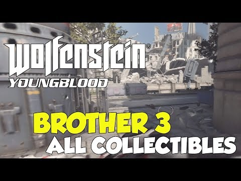Wolfenstein Youngblood Brother 3 All Collectible Locations