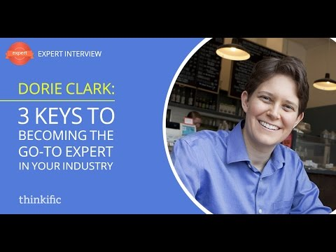 How to Become an Expert in Your Industry in 3 Simple Steps | Interview with Dorie Clark