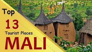 """MALI"" Top 13 Tourist Places 