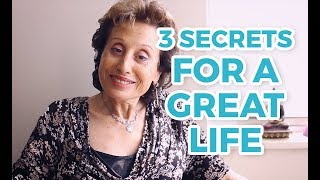 3 Secrets for a Great Life