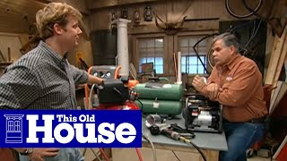 How to Choose and Use an Air Compressor | This Old House
