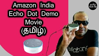 Amazon India Echo Dot Demo Movie | Tamil Tech HD | Gadget Demo Series