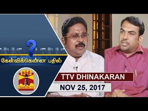 (25/11/2017) Kelvikkenna Bathil   Exclusive Interview with TTV Dhinakaran   Thanthi TV - Pandey