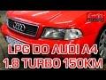 Monta? LPG Audi A4 z 1.8T 150KM 1997r w Energy Gaz Polska na gaz BRC SQ 32