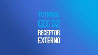 Tutorial CEC G2 - Conexão Receptor Externo