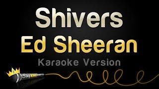 Ed Sheeran - Shivers (Karaoke Version)