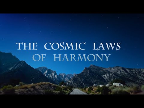 The Cosmic Laws Of Harmony