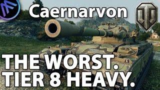 Caernarvon • The worst tier 8 heavy.