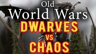 Dwarfs vs Chaos Warhammer Fantasy Battle Report - Old World Wars Ep 39