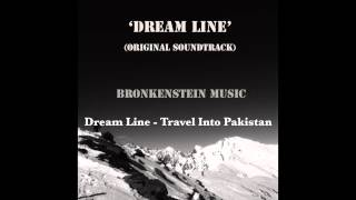 "Dream Line (Original Soundtrack) - ""Travel Into Pakistan"""
