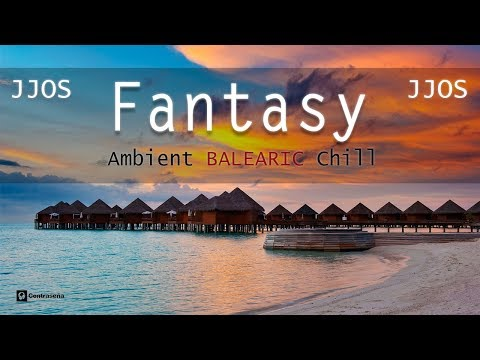 "Jjos  ""Fantasy"" Lounge & Chillout Music, Balearic Chillout Island Relax Music Collection"