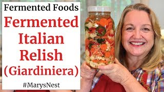 How to Make Fermented Giardiniera - Probiotic Rich Italian Pickle Relish