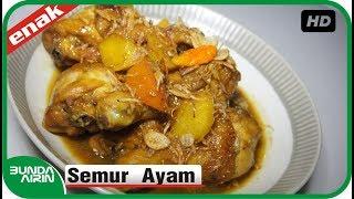 Resep Membuat Semur Ayam Kecap Resep Masakan Indonesia Mudah Simpel - Bunda Airin