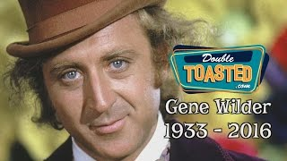 RIP GENE WILDER (1933 - 2016) - Double Toasted Highlight