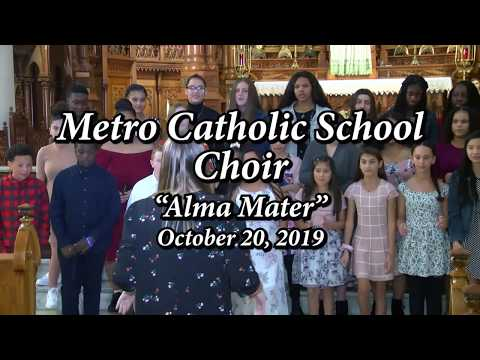 Metro Catholic School Choir Alma Mater 2019
