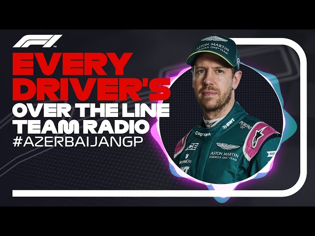 Every Driver's Radio At The End Of Their Race   2021 Azerbaijan Grand Prix