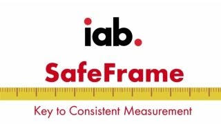 How SafeFrame Enables Viewability and Innovation  - IAB Digital Simplified