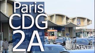 Paris CDG Airport - Terminal 2A | Departure & Arrival