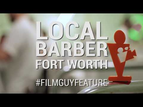 Local Barber of Fort Worth - Film Guy Feature