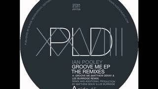 Ian Pooley - Groove me (Matthew Dekay&Lee Burridge Rmx)
