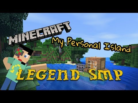 Legend SMP-EP1-My Personal Island!
