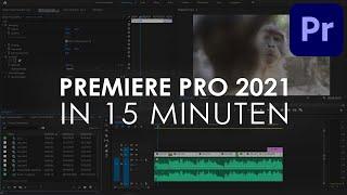 Adobe PREMIERE PRO 2021 Einṡtieg in nur 15 MINUTEN - Tutorial Deutsch
