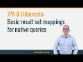 #JPA & #Hibernate: Basic result set mappings for native #SQL queries
