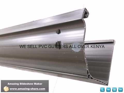Pvc Gutters In Kenya Youtube