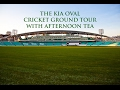 The Kia Oval Cricket Ground Tour & Afternoon Tea!