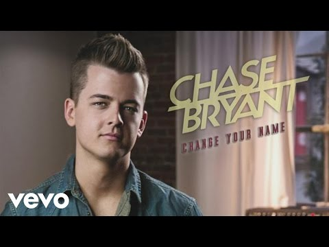 Chase Bryant - Change Your Name (Audio) Mp3