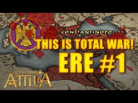 THIS IS TOTAL WAR ATTILA - EASTERN ROMAN EMPIRE #1