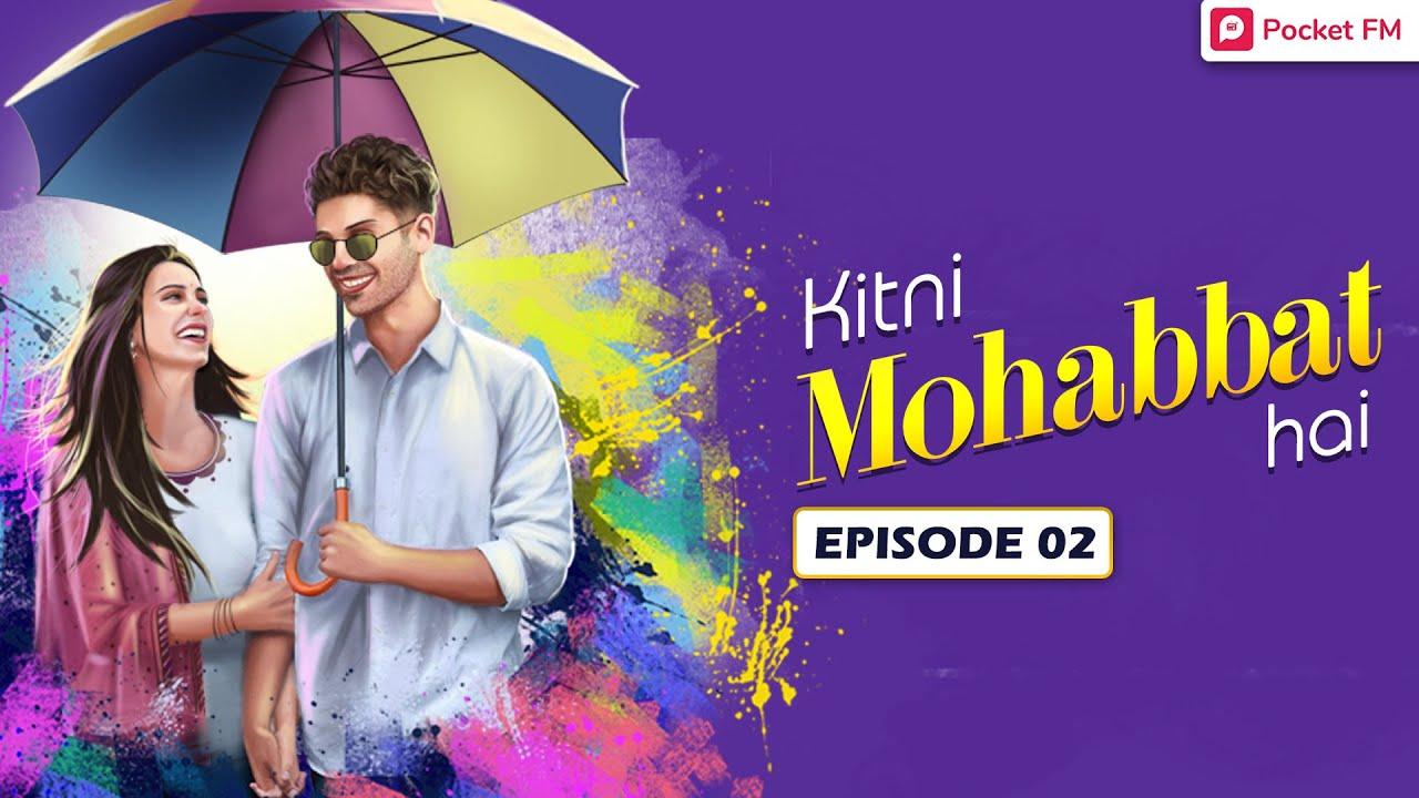 Download Kitni Mohabbat Hai | Ep 2 | परेशान मीरा | Pocket FM | Most Romantic Audio Love Story In Hindi