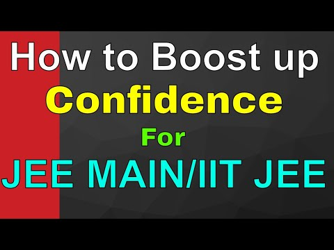How to boost up your confidence in last two weeks of JEE Main||By-Kartikey Pandey(IIT BHU)