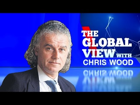 The Global View With Chris Wood