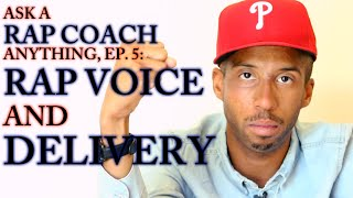 ASK A Rap Coach ANYTHING, Ep. 5: Fixing Your RAP VOICE and DELIVERY