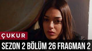 Çukur 2.Sezon 26.Bölüm 2.Fragman