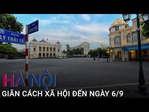 [Nóng] Hà Nội tiếp tục giãn cách xã hội theo chỉ thị 16 đến 6h ngày 6/9