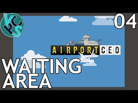 Airport CEO EP04: Waiting Area - Airport Management Tycoon G