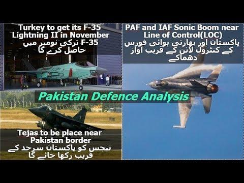 PAF & IAF Sonic Boom near LOC//Tejas to fly Pakistan Border// Turkey F-35  in November