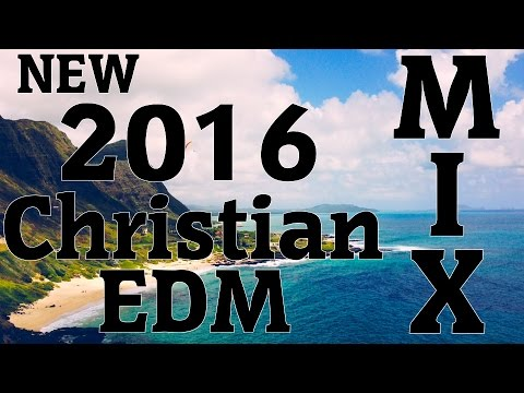 2016 Christian EDM Mix (Trap, Dubstep, Future Bass, Electro, House)