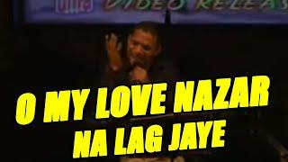 O MY LOVE   NAZAR NA LAG JAYE