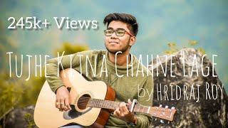 Tujhe Kitna Chahne Lage | Cover | Hridraj Roy | Arijit Singh | Kabir Singh | Shahid Kapoor | Kiara A